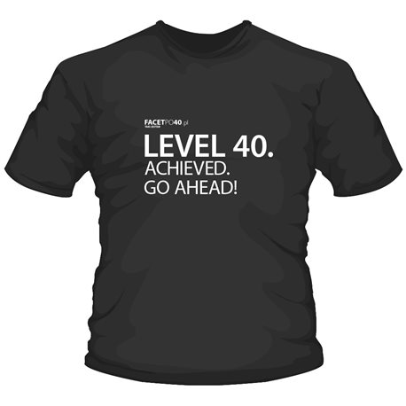 Level 40. achieved. Go ahead!