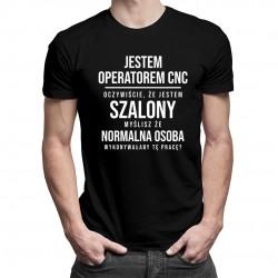 Operator CNC - szalony - męska koszulka z nadrukiem
