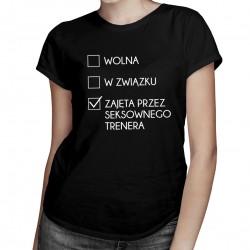 Zajęta przez seksownego trenera - damska koszulka z nadrukiem