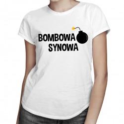 Bombowa synowa - damska koszulka z nadrukiem