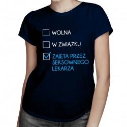 Zajęta przez seksownego lekarza - damska koszulka z nadrukiem