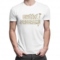 Gwóźdź programu - męska koszulka z nadrukiem