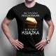 Inni potrzebują psychoterapii, mi wystarczy książka - męska koszulka z nadrukiem
