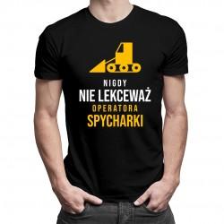 Nigdy nie lekceważ operatora spycharki - męska koszulka z nadrukiem
