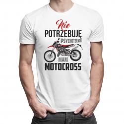 Nie potrzebuję psychoterapii, mam motocross - męska koszulka z nadrukiem