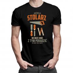 Jeżeli stolarz nie może sobie z tym poradzić - męska koszulka z nadrukiem