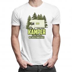 Kamper to moja ucieczka od rzeczywistości - męska koszulka z nadrukiem