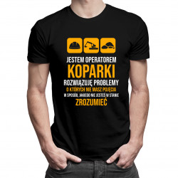 Jestem operatorem koparki, rozwiązuję problemy - męska koszulka z nadrukiem
