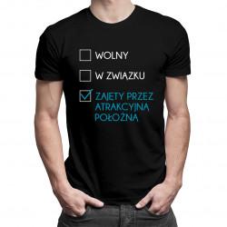 Zajęty przez atrakcyjną położną - męska koszulka z nadrukiem