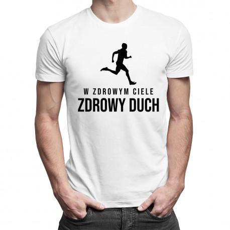 W zdrowym ciele zdrowy duch - męska koszulka z nadrukiem
