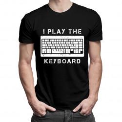 I play the keyboard - męska koszulka z nadrukiem