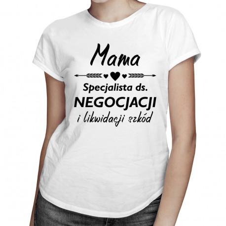 Mama - specjalista ds. negocjacji - damska koszulka z nadrukiem
