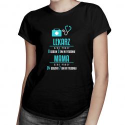 Mama Lekarz - godziny pracy - damska koszulka z nadrukiem