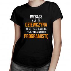 Zajęta przez seksownego programistę - damska koszulka z nadrukiem