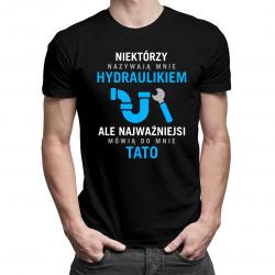 Niektórzy nazywają mnie hydraulikiem - tata - męska koszulka z nadrukiem