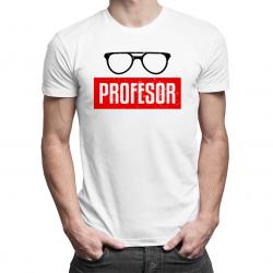 Profesor - męska lub damska koszulka z nadrukiem