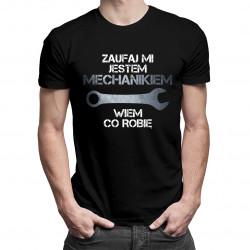 Zaufaj mi, jestem mechanikiem, wiem co robię - męska koszulka z nadrukiem