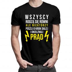 Wszyscy rodzą się równi - prąd - męska koszulka z nadrukiem