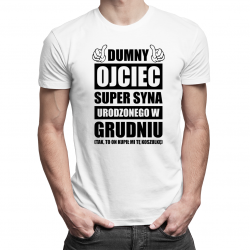 Dumny ojciec super syna urodzonego w Grudniu - męska koszulka z nadrukiem