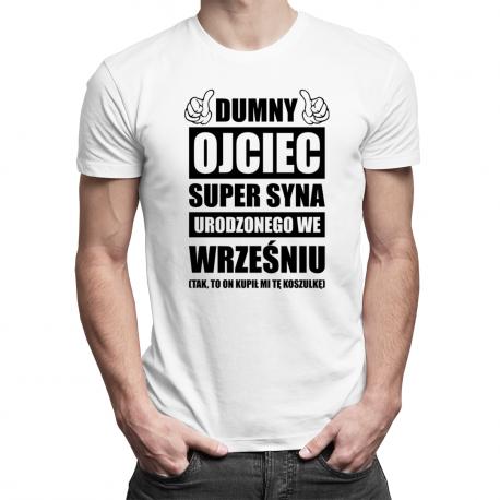Dumny ojciec super syna urodzonego we Wrześniu - męska koszulka z nadrukiem