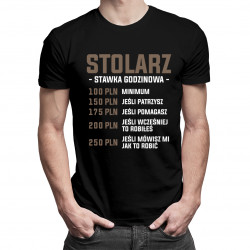 Stolarz - stawka godzinowa - męska koszulka z nadrukiem