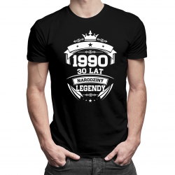 1990 Narodziny legendy 30 lat - męska lub damska koszulka z nadrukiem