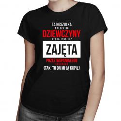 Ta koszulka należy do dziewczyny, która jest już zajęta - damska koszulka z nadrukiem