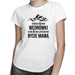 Kocham wędrówki - mama - damska koszulka z nadrukiem