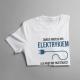 Zawsze możesz być elektrykiem, ale nigdy nie przestajesz być tatą - męska koszulka z nadrukiem