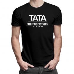 Tata - Szef wszystkich szefów - męska koszulka z nadrukiem