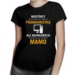 Niektórzy nazywają mnie programistką - damska koszulka z nadrukiem
