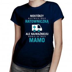 Niektórzy nazywają mnie ratowniczką - damska koszulka z nadrukiem