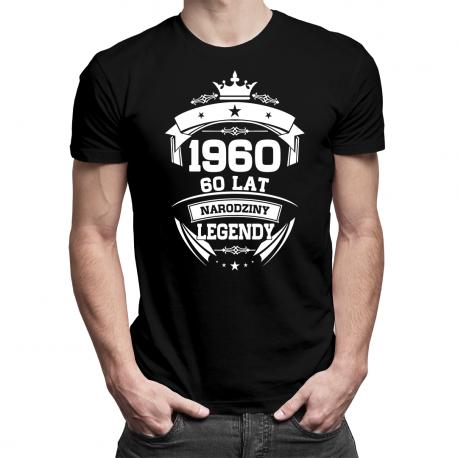 1960 Narodziny legendy 60 lat - męska lub damska koszulka z nadrukiem