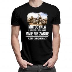 Dzień bez motocykla - męska koszulka z nadrukiem
