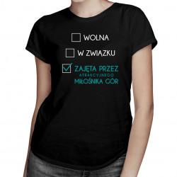 Zajęta przez miłośnika gór - damska koszulka z nadrukiem