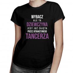 Zajęta przez tancerza - damska koszulka z nadrukiem