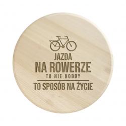 Jazda na rowerze to nie hobby, to sposób na życie - drewniana deska obrotowa z grawerem