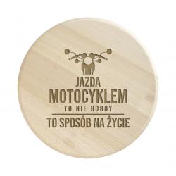 Jazda motocyklem to nie hobby, to sposób na życie - drewniana deska obrotowa z grawerem