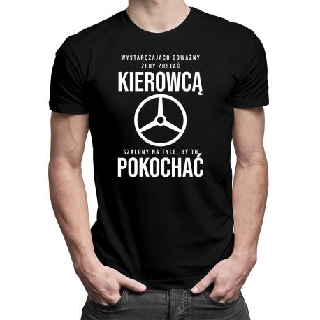 Wystarczająco odważny, żeby zostać kierowcą - męska koszulka z nadrukiem