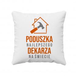 Poduszka najlepszego dekarza na świecie - poduszka z nadrukiem