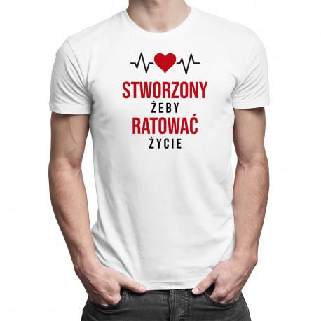 Stworzony żeby ratować życie - męska koszulka z nadrukiem