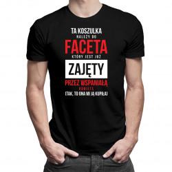 Ta koszulka należy do faceta, który jest już zajęty - męska koszulka z nadrukiem