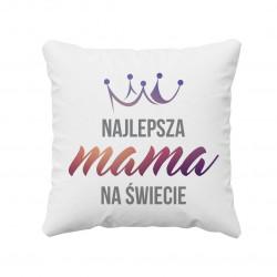Najlepsza mama na świecie - poduszka z nadrukiem