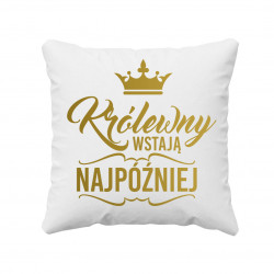 Królewny wstają najpóźniej - poduszka