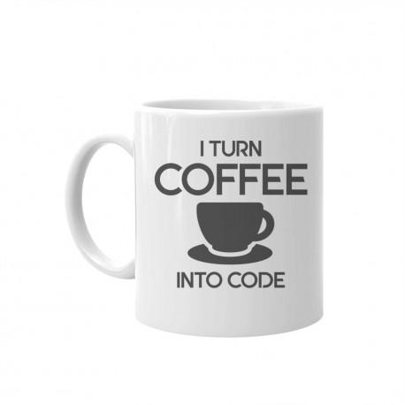 I turn coffee into code - kubek