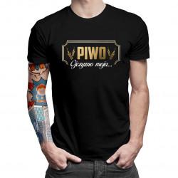 Piwo Ojczyzno moja... - męska koszulka z nadrukiem
