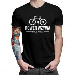 Rower wzywa muszę jechać - męska koszulka z nadrukiem