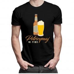Potrzymaj mi piwo - męska koszulka z nadrukiem