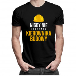 Nigdy nie lekceważ kierownika budowy - męska koszulka z nadrukiem