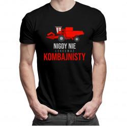 Nigdy nie lekceważ kombajnisty - męska koszulka z nadrukiem